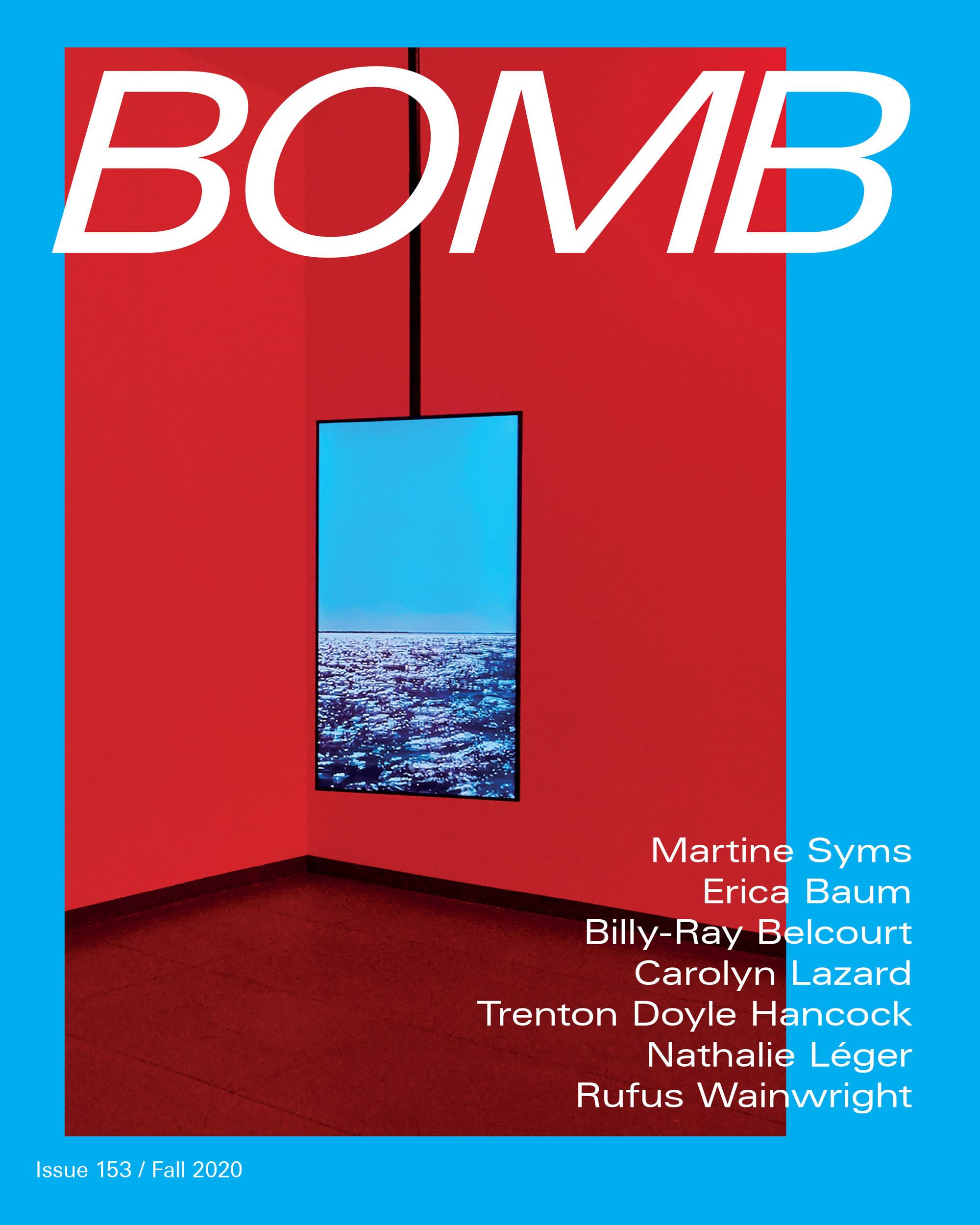 BOMB 153, Fall 2020 - BOMB Magazine