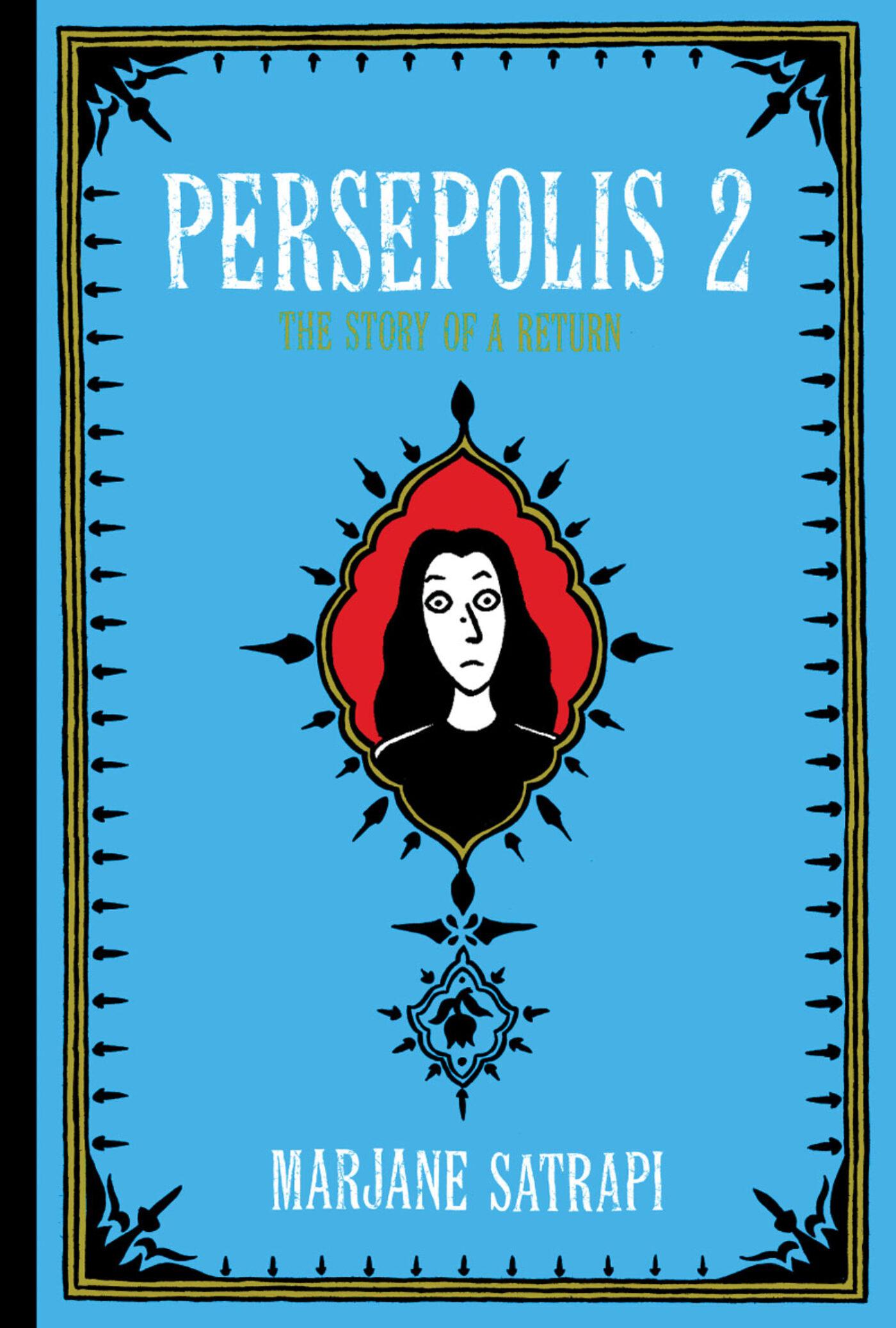 Marjane Satrapi S Peresepolis 2 The Story Of Return Bomb Magazine